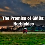 The Promise of GMOs: Herbicides