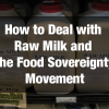 How to Deal with Raw Milk and the Food Sovereignty Movement