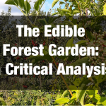 Permaculture and the Edible Forest Garden: a Critical Analysis