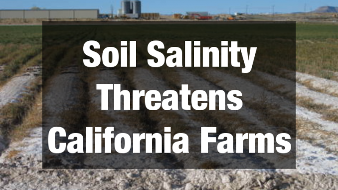 Soil salinity threaten California farms.