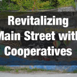 Revitalizing Main Street with Cooperatives