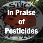 In Praise of Pesticides
