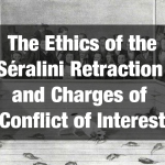 The Ethics of the Séralini Retraction and Charges of Conflict of Interest