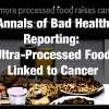 Annals of Bad Health Reporting: Ultra-Processed Food Linked to Cancer