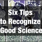 Six Tips to Recognize Good Science