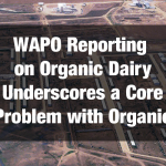 WAPO Reporting on Organic Dairy Underscores a Core Problem with Organic