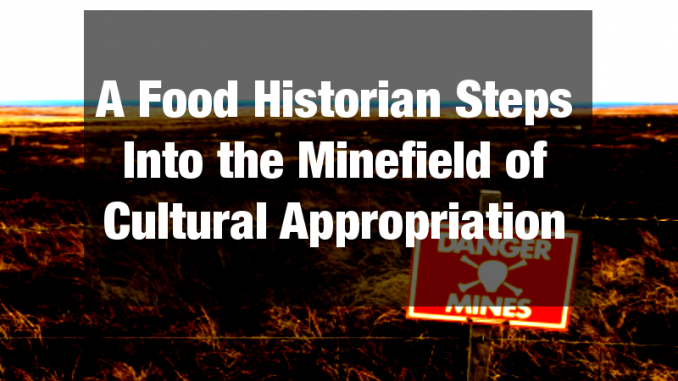 Food Historian on Cultural Appropriation